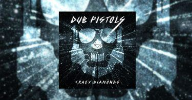 dub-pistols-crazy-diamonds-2017-featured