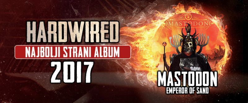 hardwired-top-2017-mastodon-emperor-of-sand-small