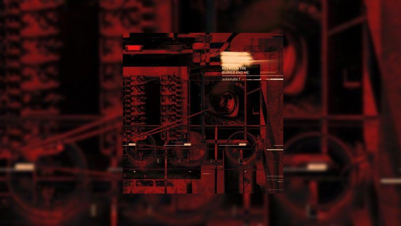 between-buried-me-automata-2018-review